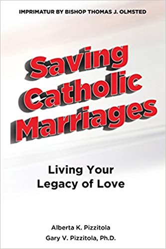 Our New Book</br>Saving Catholic Marriages: Living Your Legacy of Love